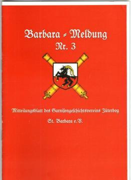 Barbara-Meldung Nr. 3 Mitteilungsblatt des Garnisongeschichtsvereins St. Barbara