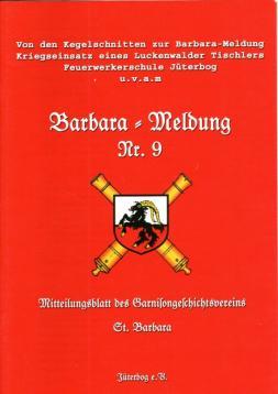 Barbara-Meldung Nr. 9. Mitteilungsblatt zur Jüterboger Garnisongeschichte.