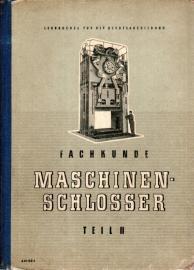 Lehrbücher für die Berufsausbildung Maschinenschlosser Lehrbuch für die Fachkunde Teil II