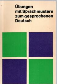 Übungen mit Sprachmustern zum gesprochenen Deutsch