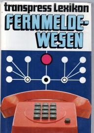 Lexikon des Fernmeldewesens. Technik und Technologie.